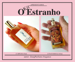 Kit O ESTRANHO, C/ Perf. z. PATCHOULI e z. OPIUM 65/65ml. !